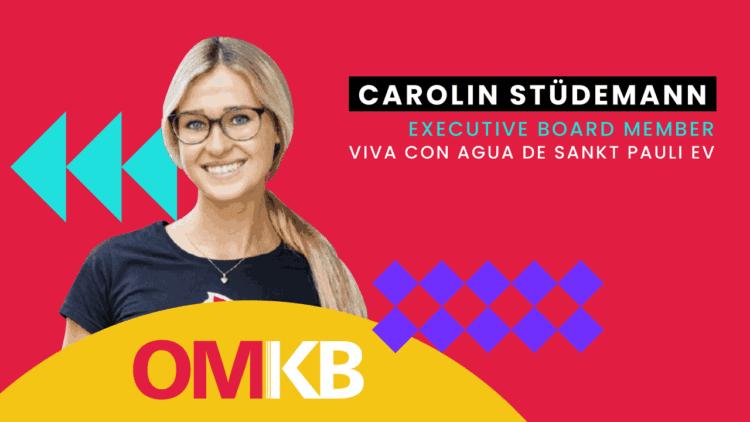 Carolin Stüdemann, Viva con Agua OMKB CEO Talk
