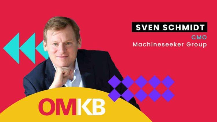 Sven Schmidt ,Machineseeker Group| OMKB CMO Talk